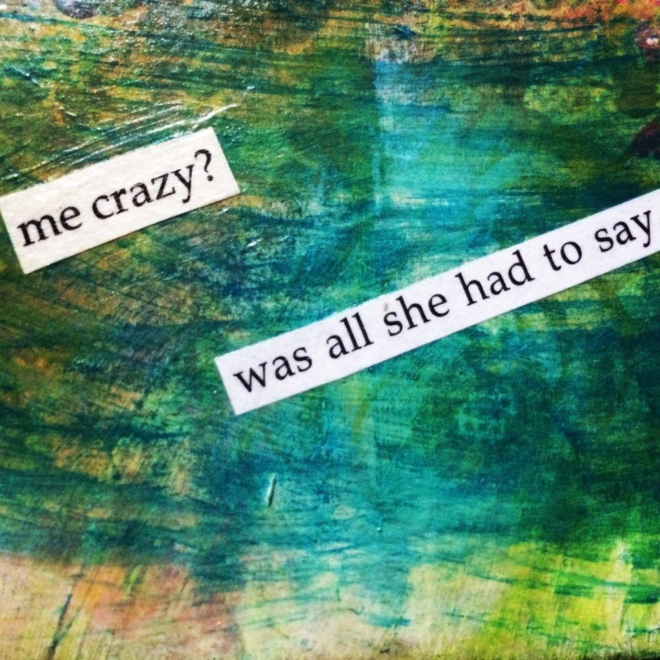 me crazy? was all she had to say - a quote