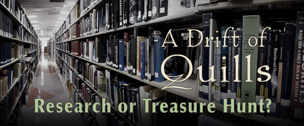 A Drift of Quills: Research or Treasure Hunt?