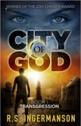 Transgression: City Of God by RS Ingermanson