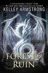 Cover Candy #08: The One with Dragons [Forest of Ruin, by Kelley Armstrong]