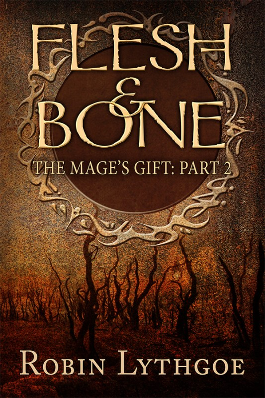 Flesh and Bone (The Mage's Gift: Part 2)