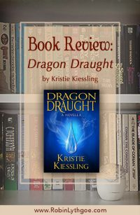 I need to tell you about Dragon Draught, by Kristie Kiessling. Kristie is my fantastic writing partner, plotting accomplice, first reader, and one-woman cheering squad. What you many not realize is that she is also an amazing writer. www.robinlythgoe.com