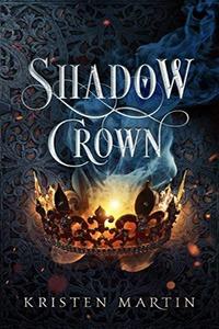 Shadow Crown, by Kristen Martin