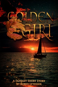 Golden Girl, by Robin Lythgoe (The emperor wants the rare and magical golden fish. For dinner. Mashika isn't about to let that happen, but when she sets out to rescue them, they end up saving her. And she will never be the same again…)
