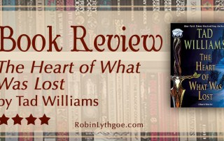 Book Review: The Heart of What Was Lost, by Tad Williams