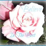 Believe In The Best