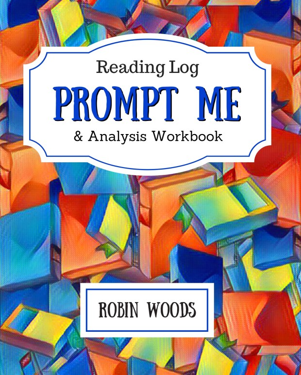 Prompt Me Reading Log & Analysis by Robin Woods