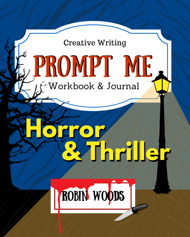 PROMPT ME HORROR & THRILLER by Robin Woods #creativewriting #writingprompts #amwriting https://amzn.to/30kdEWY