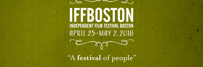 Independent Film Festival of Boston 2018 Opener