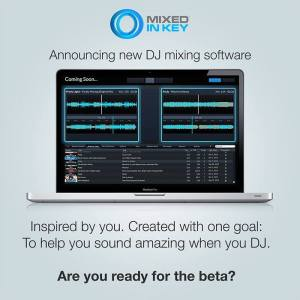 """""""We created our own DJ mixing software. It's amazing. Are you ready for the beta?"""""""