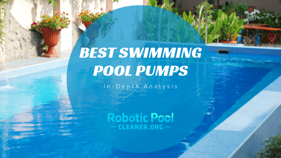 6 Best Pool Pumps for Pools of All Types (Top Picks of 2019)