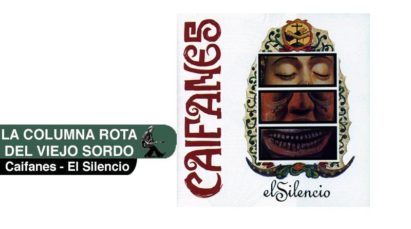 La Columna Rota del Viejo Sordo. Caifanes - El Silencio.