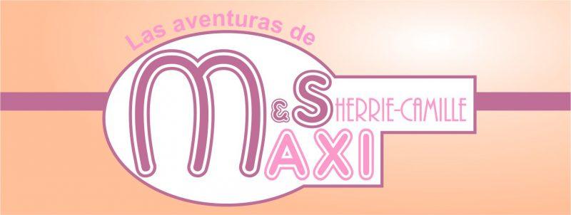 Las Aventuras de Maxi & Sherrie Camille ya en versión digital.