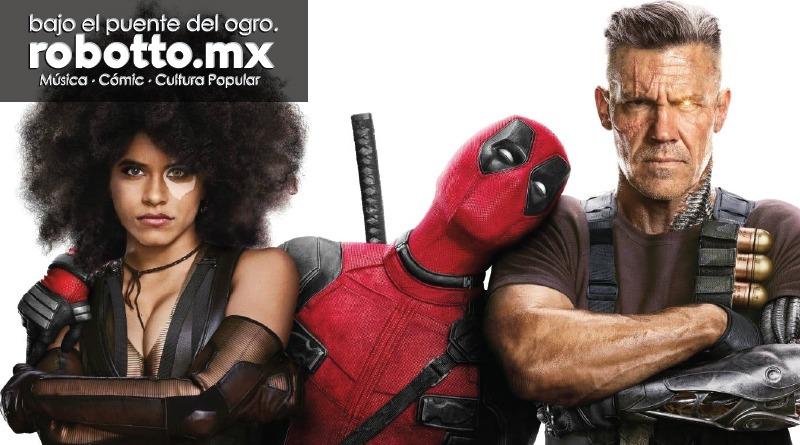 BEPDO | Deadpool 2 | Reseña CON Spoilers.