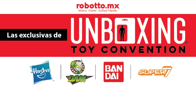 Las exclusivas de Unboxing Toy Convention 2018