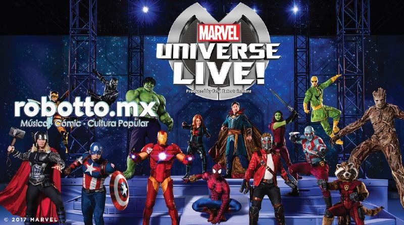 Marvel Universe LIVE! por primera vez en la Ciudad de México.