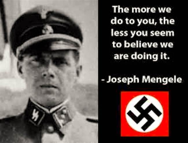 Operation Paperclip 'The more we do to you, the less you seem to believe we are doing it' Joseph Mengele (foto Truth Talk News)