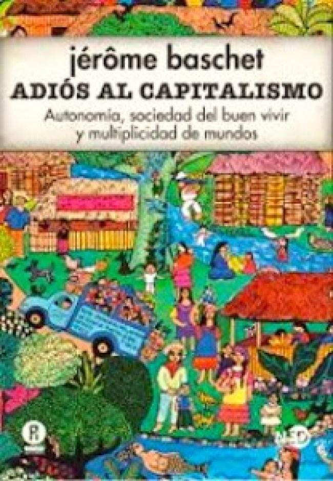 Jérôme Baschet - Adiós al Capitalismo