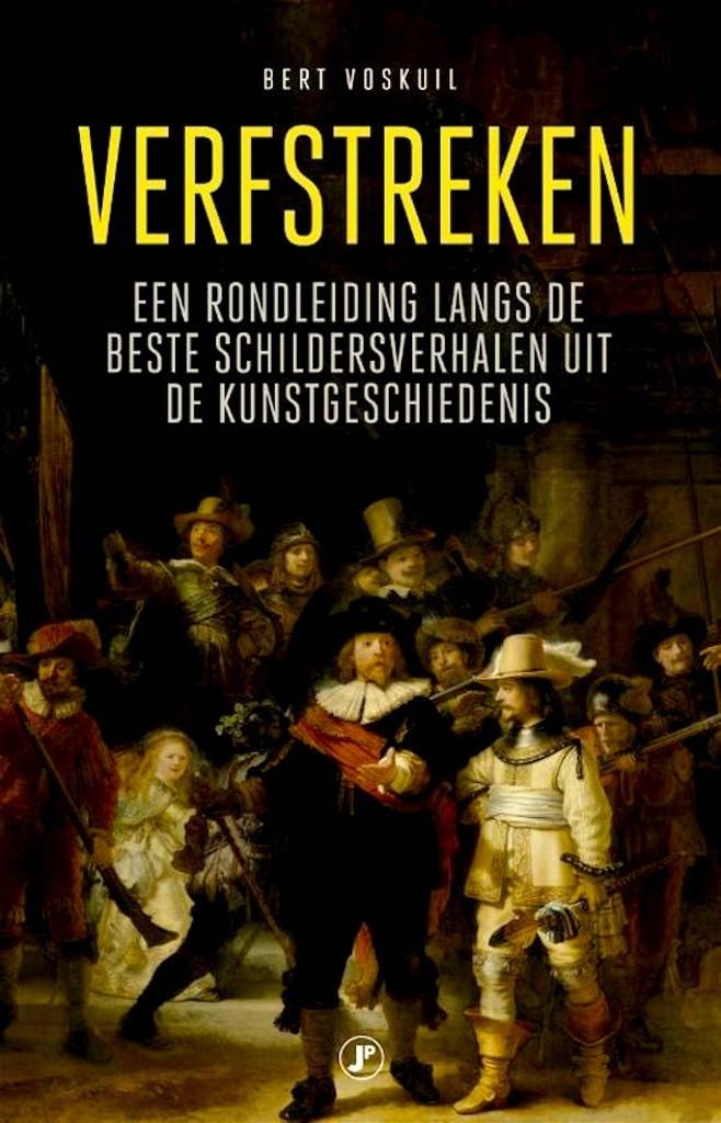 Bert Voskuil – Verfstreken | Een rondleiding langs de beste schildersverhalen uit de kunstgeschiedenis
