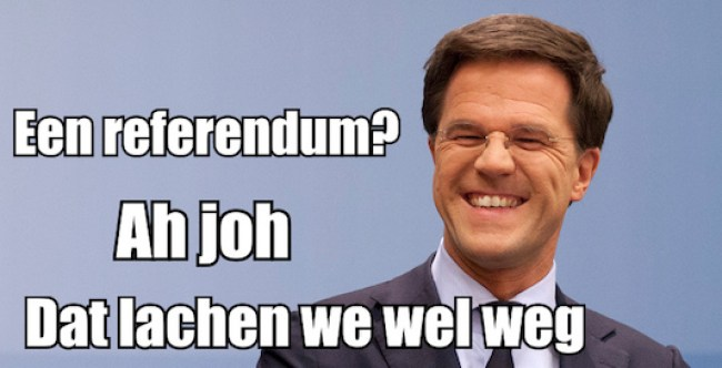 Een referendum? Ah joh. Dat lachen we wel weg (foto GeenStijl)