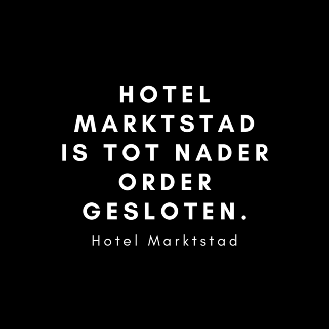Hotel Markstad is tot nader Order gesloten (foto Facebook)