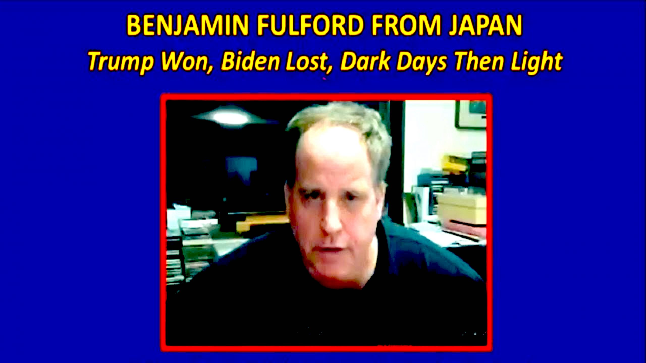 Benjamin Fulford Trump Won, Biden Lost, Dark Days Then Light (foto YouTube)