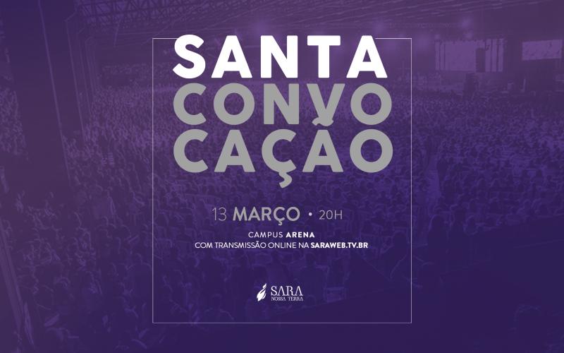 Nesta segunda-feira não perca a Santa Convocação de março!