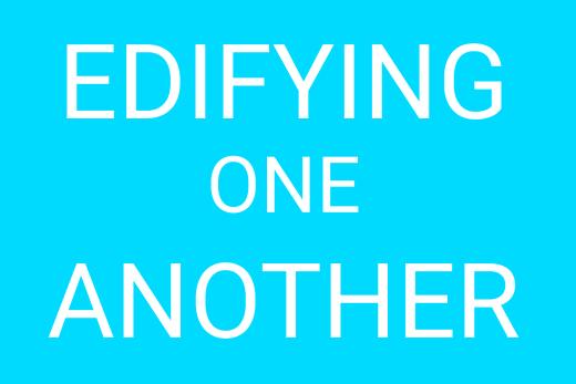 edifying one another - bible teachings