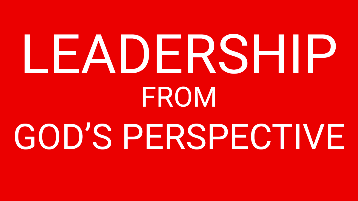 Leadership from God's perspective