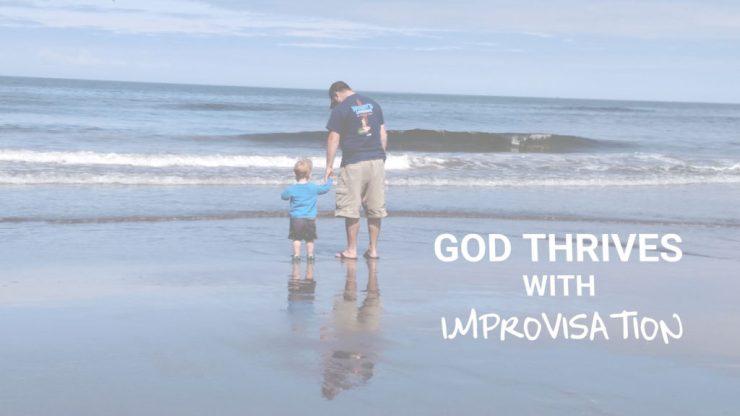 God thrives with Improvisation