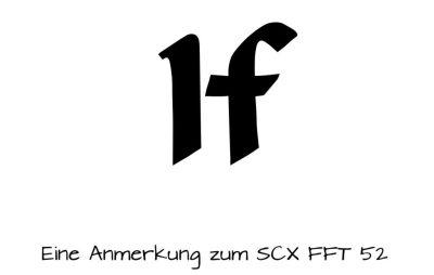 """""""If"""" im SCX FFT 52 – Gedankenanstoß"""