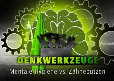 Mentale Hygiene vs. Zähneputzen