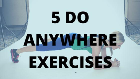 5 Do Anywhere Exercises