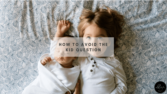Avoid the Kid Question