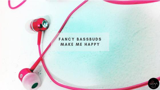 Fancy BassBuds Make Me Happy