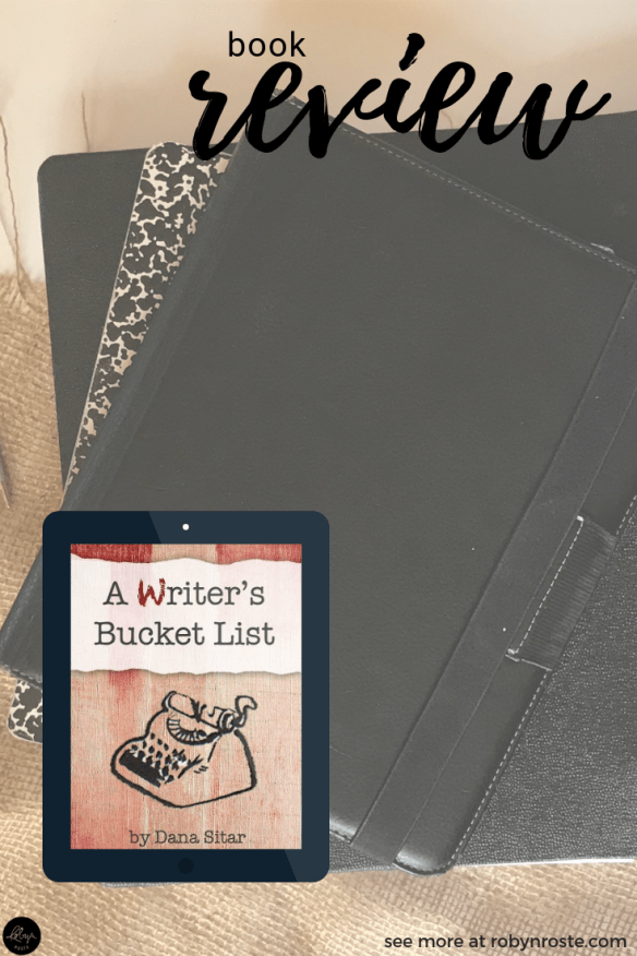 Page nine of A Writer's Bucket List by Dana Sitar contains the ultimate goal of this project, to discover what type of writing life is just right for you.