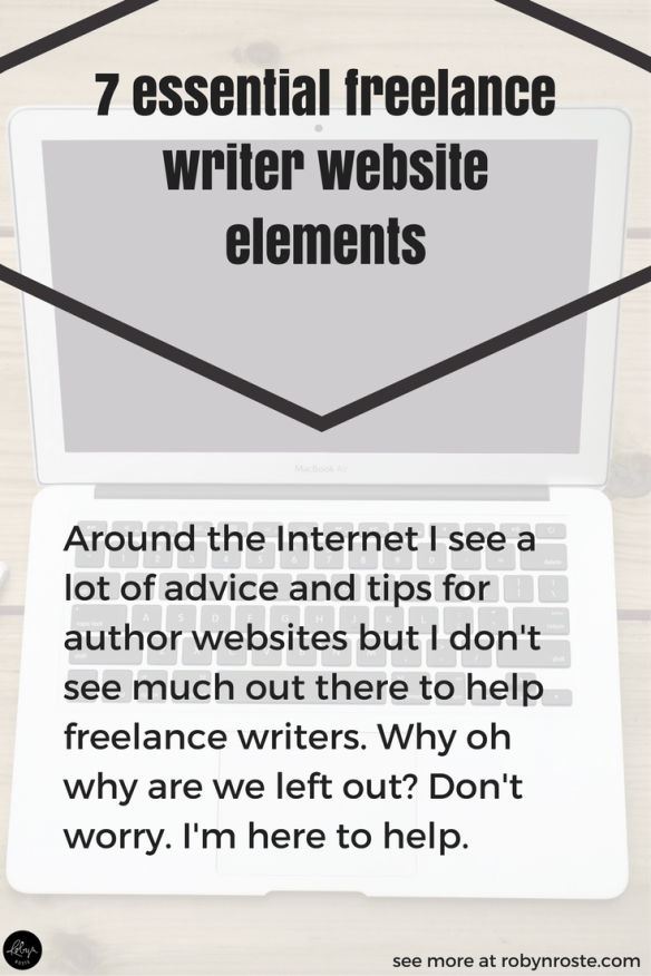 Around the Internet I see a lot of advice and tips for author websites but I don't see much out there to help freelance writers. Why oh why are we left out? Don't worry. I'm here to help. Here are seven essential freelance writer website elements. Oh, and three things