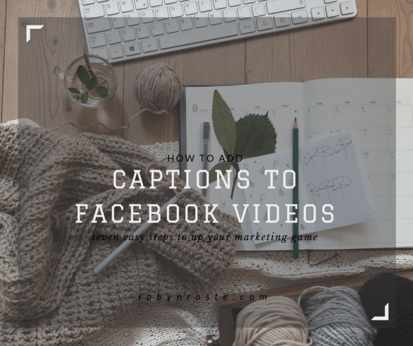 How to add captions to Facebook videos