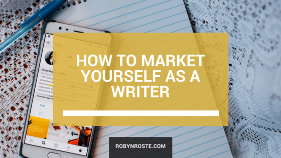 How to Market Yourself as a Writer