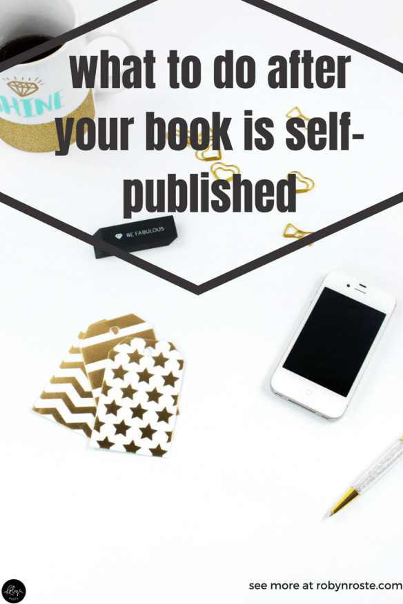 You've worked hard for a while writing your book and then you worked hard and self-published your book. Wow! Well done! That's a lot of work. So...now what do you do? #writing #selfpublish