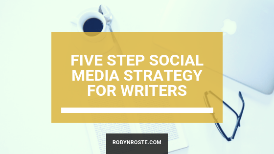 Five Step Social Media Strategy for Writers