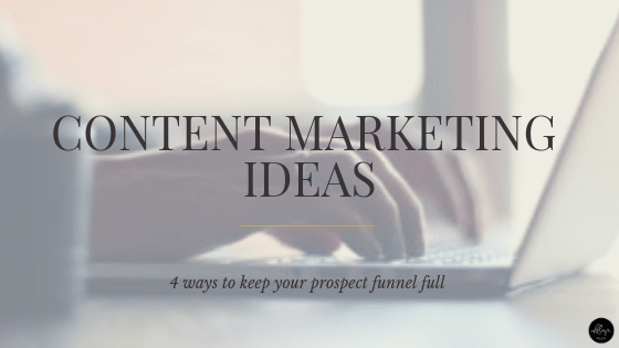 Content Marketing Ideas to Keep Your Prospect Funnel Full