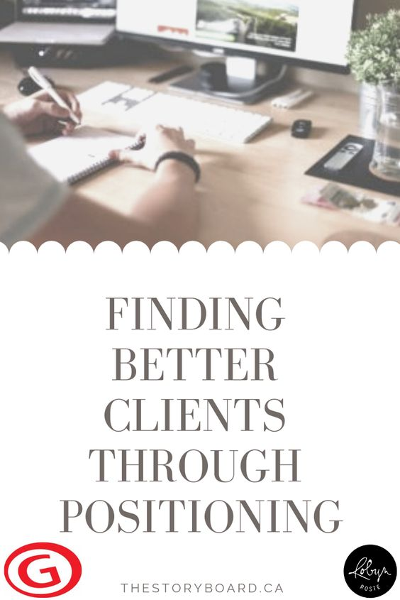 Finding Better Clients through Positioning