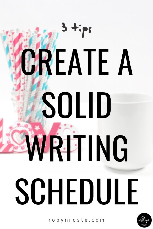 """By taking time to create a writing schedule you change your internal dialogue from """"Someday I'll write a book,"""" to """"By THIS DATE I'll write a book."""""""