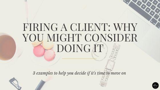 Firing a Client | Freelance Writing Tips