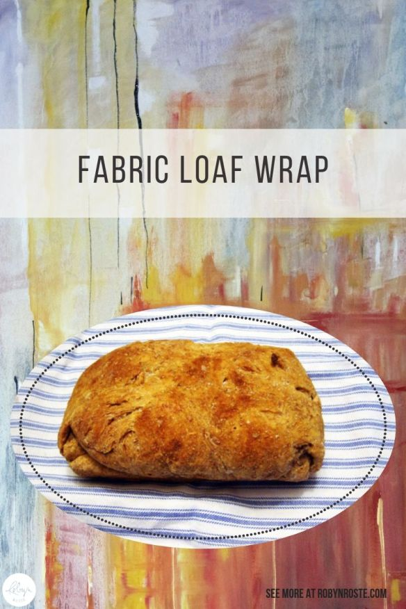 Presenting this fabric loaf wrap makes a regular thing special without the pressure of going out and purchasing something no one really needs. Genius.