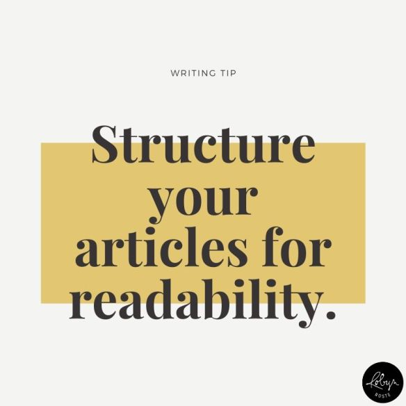Structure your articles for readability.