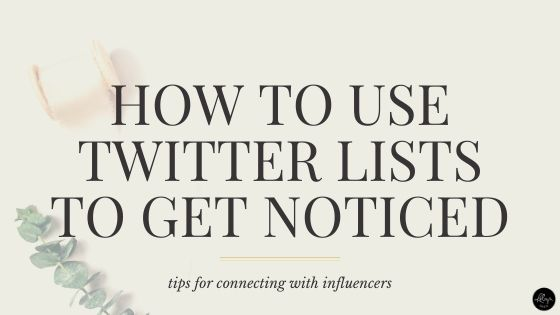 Get Noticed by Influencers on Twitter Using Lists