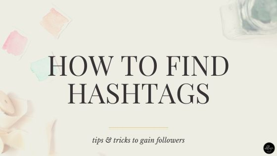 How to Find Hashtags: Tips and Tricks to Gain Followers