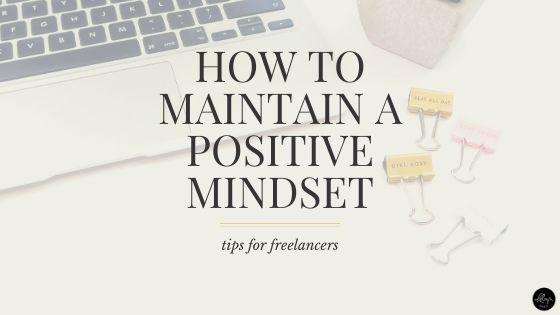 Maintain a Positive Mindset as a Freelancer
